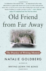 Old Friend from Far Away, by Natalie Goldberg. Book cover.